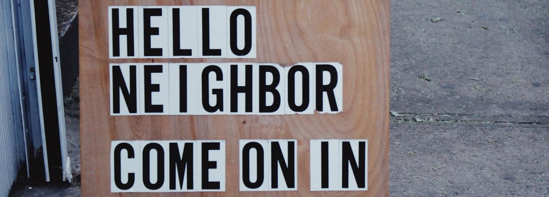 """""""Hello Neighbor Come on In"""" Sign."""